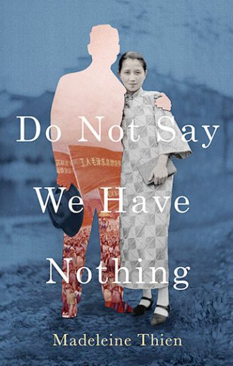Madeleine Thien's Do Not Say We Have Nothing follows a 10-year-old and her mother who invite a Chinese refugee into their home. The novel explores the revolution that occurred under Mao Zedong and the many political campaigns that pulled apart people's lives.