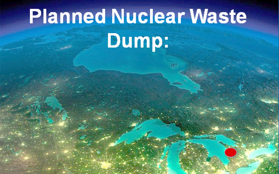 Photo Credit: Facebook – Stop The Great Lakes Nuclear Dump